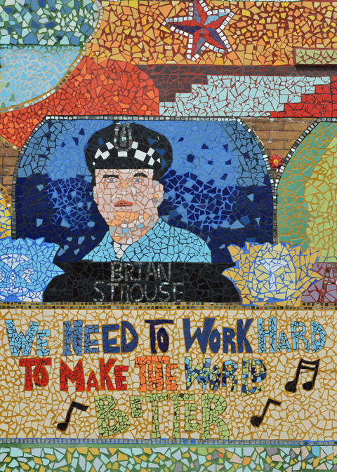 mosaic tribute to policeman, Brian Strouse, along with the words we need to work hard to make the world better